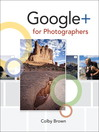 Google+ for Photographers (eBook): Google+ for Photographers
